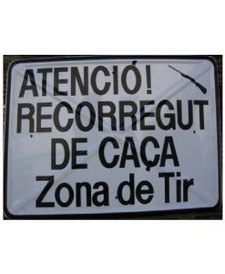 Tablilla de Primer Orden ATENCIÓ! RECORREGUT DE CAÇA Zona de Tir Catalunya 1 -