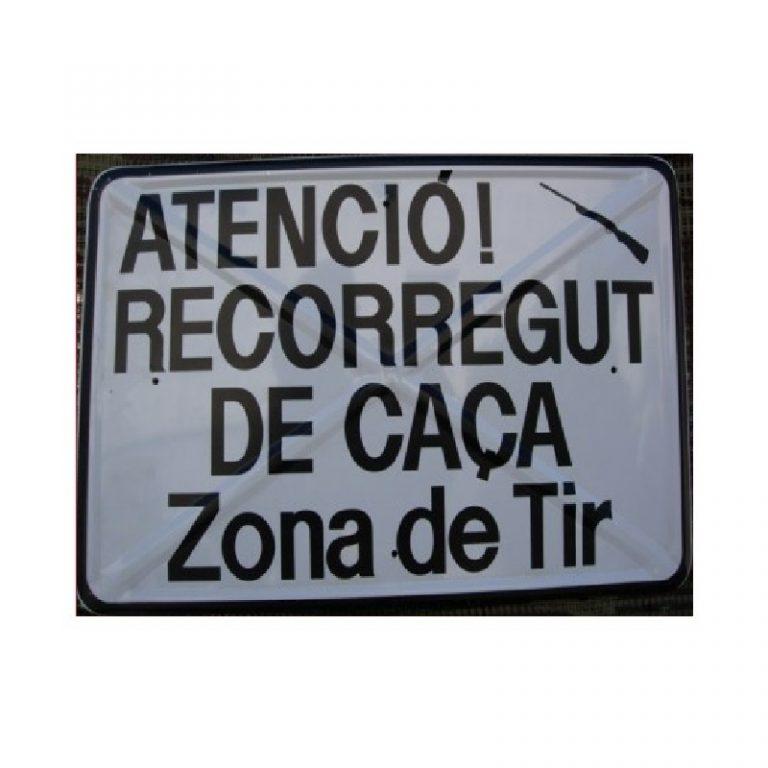 Tablilla de Primer Orden ATENCIÓ! RECORREGUT DE CAÇA Zona de Tir Catalunya 1 –
