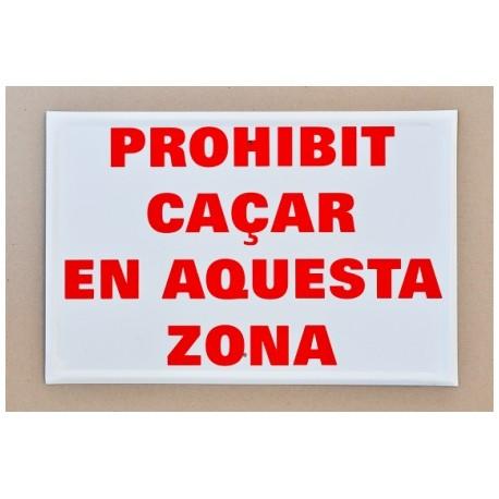 Tablilla de Primer Orden PROHIBIT CAÇAR EN AQUESTA ZONA